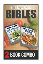 The Low Carb Bibles: Low Carb Thai Recipes and Low Carb on-The-Go Recipes : 2...