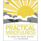 Practical Mindfulness: A Step-by-Step Guide by DK (Hardback, 2015)
