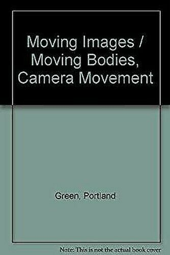 Moving Fotos/Moving Bodies: Kamera / Bewegung Taschenbuch