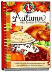 Seasonal Cookbook Collection: Autumn with Family and Friends Cookbook : Tried and True Recipes, Heartwarming Memories and Easy Ideas for Savoring the Best of Autumn (2009, Hardcover)