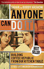 Anyone Can Do it: Building Coffee Republic from Our Kitchen Table - 57 Real Life Laws on Entrepreneurship by Sahar Hashemi, Bobby Hashemi (Paperback, 2007)