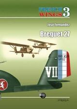 French Wings No.3: Breguet 27, , Fernandez, Jose, Very Good, 2014-02-19,