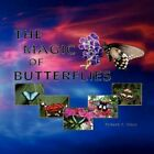 The Magic of Butterflies 9781436358071 by Richard K. Glock Book