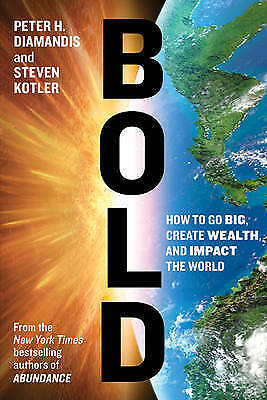 1 of 1 - Very Good, Bold: How to Go Big, Create Wealth and Impact the World, Steven Kotle