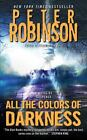 Inspector Banks Novels: All the Colors of Darkness 18 by Peter Robinson (2010, Paperback)