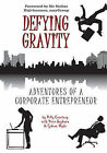 Defying Gravity: Adventures of a Corporate Entrepreneur by Polly Courtney (Paperback, 2010)