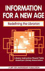 Information for a New Age: Redefining the Librarian by Library Instruction Roundtable of the American Library Association (Paperback, 1995)