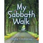 My Sabbath Walk by Phyllis M Contreras (Paperback / softback, 2014)