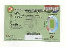 Orig.Ticket   EM Qualifikation  25.03.2011   UNGARN - NIEDERLANDE  !!  SELTEN