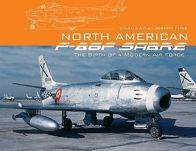 North American F-86F Sabre: The Birth of a Modern Air Force, , Yáñez, Roberto, Á