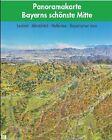 Bayerns schönste Mitte Panoramakarte (2011, CD)