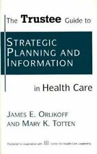 The Trustee Guide to Strategic Planning and Information in Health Care (J-B AHA