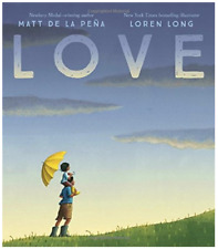 Love by Matt de la Peña (2018, Hardcover)