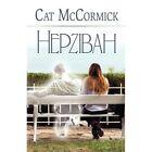 HEPZIBAH 9781448953868 by Cat McCormick Paperback