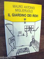 Edizioni Stampa Alternativa 1992 IL GIARDINO DEI ROVI Mauro Antonio Miglieruolo