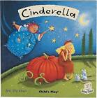 Cinderella by Child's Play International Ltd (Paperback, 2006)