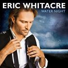 Eric Whitacre: Water Night (CD, Apr-2012, Decca)