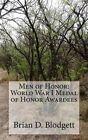 Men of Honor: World War I Medal of Honor Awardees by Brian D Blodgett (Paperback / softback, 2014)
