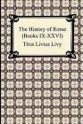 The History of Rome (Books IX-XXVI) by Titus Livius Livy (Paperback / softback, 2009)