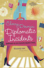 Diplomatic Incidents: Memoirs of an (Un)diplomatic Wife by Cherry Denman (Paperback, 2011)
