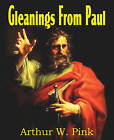 Gleanings from Paul by Arthur W Pink (Paperback / softback, 2011)