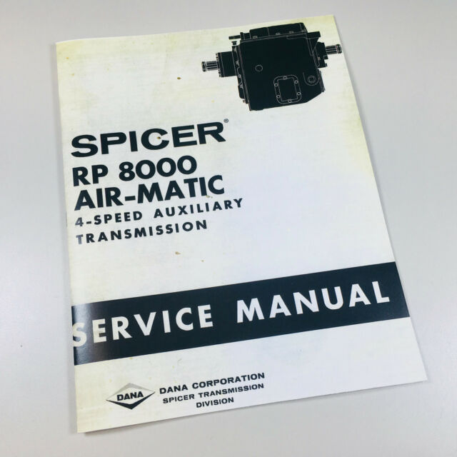 Spicer RP 8000 Air Matic 4 Speed Auxiliary Transmission Repair Service Manual