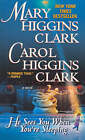 He Sees You When You'RE Sleeping by Mary Higgins Clark, Carol Higgins Clark (Paperback, 2002)