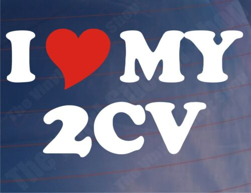 I LOVE//HEART MY 2CV Novelty Classic Car//Window//Bumper Sticker for Citroen 2CV
