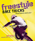 Freestyle BMX Tricks: Flatland and Air by Sean D'Arcy (Paperback, 2010)