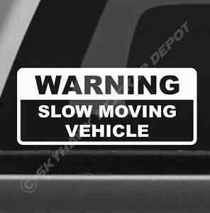 Warning Slow Moving Vehicle Bumper Sticker Vinyl Decal Car