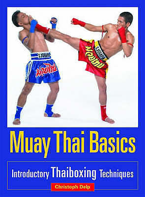 1 of 1 - Muay Thai Basics: Introductory Thai Boxing Techniques-Christoph Delp