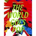 The World Goes Pop by Jessica Morgan (Hardback, 2015)