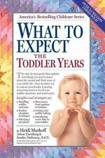 What to Expect the Toddler Years by Heidi Murkoff (2009, Paperback)