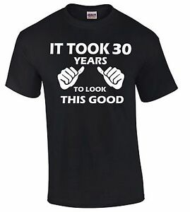 It-Took-30-Years-To-Look-Like-This-T-SHIRT-30th-Birthday-Gift-Made-In-1985-Tee