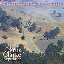 The Road to California The Cyrus Clarke Expedition Audio CD