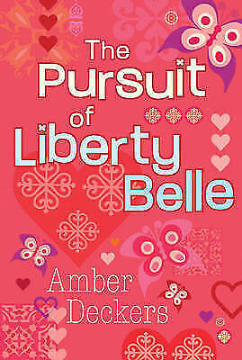 Deckers, Amber, In The Pursuit of Liberty Belle, Very Good Book
