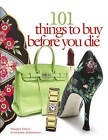 101 Things to Buy Before You Die by Charlotte Williamson, Maggie Davis (Paperback, 2006)