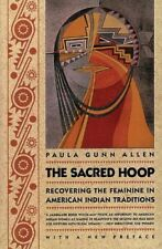 The Sacred Hoop : Recovering the Feminine in American Indian Traditions by Paula Gunn Allen (1992, Paperback, Revised)