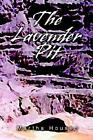 The Lavender Pit 9780595282487 by Martha Housen Book