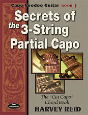 Secrets of the 3-string Partial Capo (Capo Voodoo Book 1)