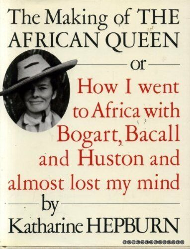 """1 of 1 - The Making of the """"African Queen"""": Or, How I... by Hepburn, Katharine 0712619062"""