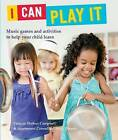 I Can Play It: Music Games and Activities to Help Your Child Learn by Patricia Shehan Campbell, Maja Pitamic, Professor Patricia Shehan Campbell (Paperback / softback, 2015)