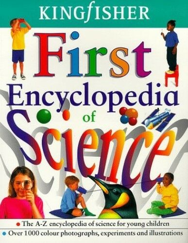 1 of 1 - The Kingfisher First Encyclopedia of Science, Very Good Books