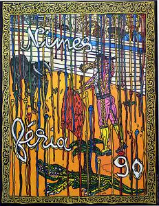 IngéNieux Affiche Originale De 1990 Entoilée- Feria De NÏmes 1990 - Robert Combas - Amener Plus De Commodité Aux Gens Dans Leur Vie Quotidienne