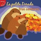 La Patita Dorada y Los Tres Castores (Goldie Duck and the Three Beavers) by Robin Michal Koontz (Hardback, 2015)