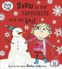 Charlie and Lola: Snow is My Favourite and My Best by Penguin Books Ltd (Paperback, 2014)