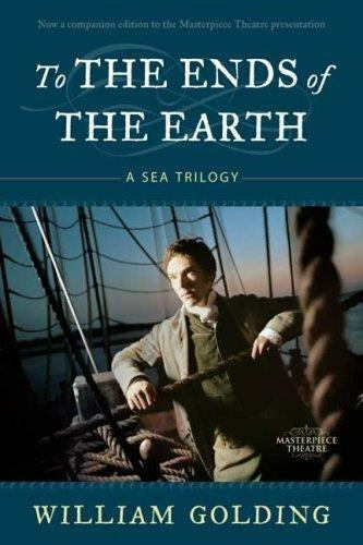 To The Ends Of The Earth A Sea Trilogy Golding, William - $48.40