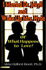 I Married Dr. Jekyll and Woke Up Mrs. Hyde: Or What Happens to Love? by Alma H Bond (Paperback / softback, 2000)
