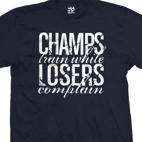 While Weight Lift Heavy Workout Training Champs Train Losers Complain T-Shirt