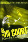 Your Day in Court: Navigating Your Way Through the Courts by Russell B Franzen (Paperback / softback, 2000)
